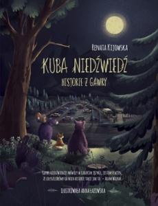 Kuba Niedźwiedź. Historie z gawry - Renata Kijowska