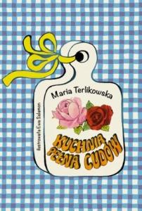 Kuchnia Pełna Cudów - Maria Terlikowska,  Ewa Salamon