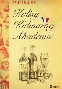 Kulisy Kulinarnej Akademii - Marek Brzeziński