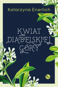 Kwiat Diabelskiej Góry  - Katarzyna Enerlich