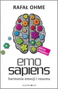 Emo Sapiens. Harmonia emocji i rozumu - Rafał Ohme