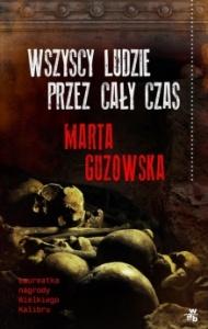 Wszyscy ludzie przez cały czas - Marta Guzowska
