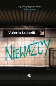 Nieważcy - Valeria Luiselli