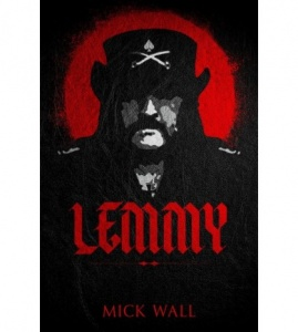 Lemmy - Mick Wall