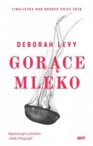 Gorące mleko - Deborah Levy
