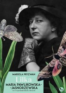 Lilka. Maria Pawlikowska-Jasnorzewska we wspomnieniach - Mariola Pryzwan
