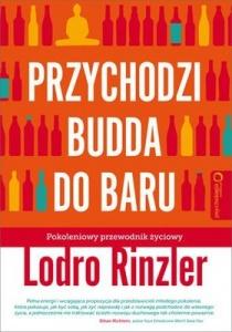Przychodzi Budda do baru. Pokoleniowy przewodnik życiowy -  Lodro Rinzler