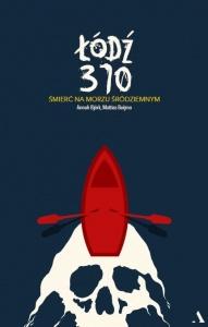 Łódź 370. Śmierć na Morzu Śródziemnym - Annah Bjork,  Mattias Beijmo