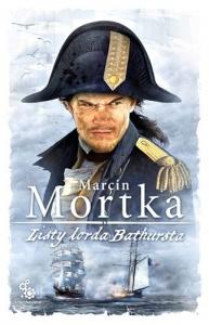 Listy lorda Bathursta - Marcin Mortka