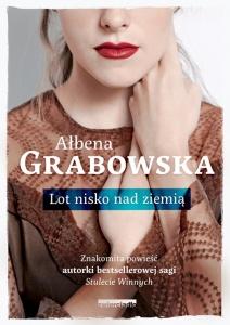Lot nisko nad ziemią - Ałbena Grabowska