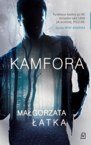 Kamfora -  Małgorzata Łatka