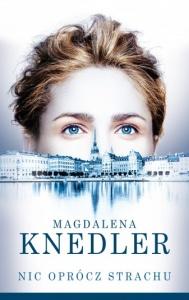 Nic oprócz strachu - Magdalena Knedler