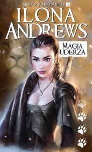 Magia uderza - Ilona Andrews