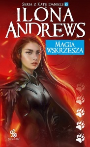 Magia wskrzesza -  Ilona Andrews