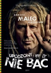 Urodzony, by się nie bać - Dariusz MALEO Malejonek,  Magdalena Nierebińska