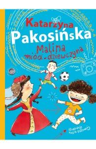 Malina miód-dziewczyna - Katarzyna Pakosińska