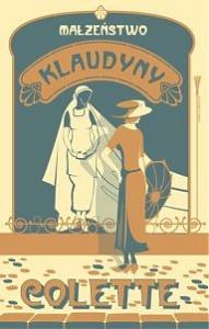 Małżeństwo Klaudyny - Sidonie-Gabrielle Colette