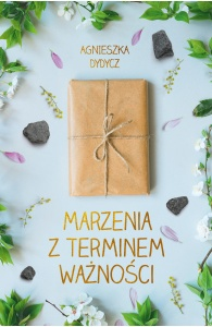 Marzenia z terminem ważności - Agnieszka Dydycz