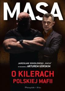 """Masa o kilerach polskiej mafii. Jarosław Sokołowski """"Masa"""" w rozmowie z Arturem Górskim - Artur Górski"""