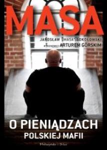 """Masa o pieniądzach polskiej mafii. Jarosław """"Masa"""" Sokołowski w rozmowie z Arturem Górskim - Artur Górski"""