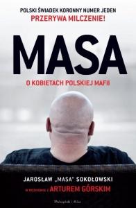 """Masa o kobietach polskiej mafii. Jarosław """"Masa"""" Sokołowski w rozmowie z Arturem Górskim - Artur Górski"""