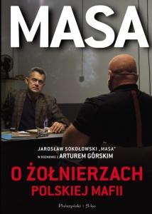"""Masa o żołnierzach polskiej mafii. Jarosław Sokołowski """"Masa"""" w rozmowie z Arturem Górskim  - Artur Górski"""
