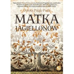 Matka Jagiellonów - Dorota Pająk-Puda