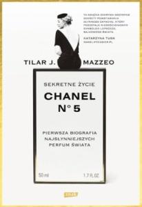 Sekretne życie Chanel No. 5. Pierwsza biografia najsłynniejszych perfum świata - Tilar J. Mazzeo
