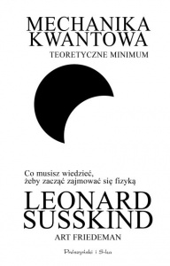 Mechanika kwantowa. Teoretyczne minimum - Leonard Susskind,  Art Friedman