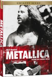 Metallica. Wczesne lata i rozkwit metalu - Neil Daniels