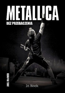 Metallica. Bez przebaczenia  - Joel Mciver