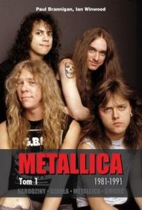Metallica. Tom 1. Narodziny. Szkoła. Metallica. Śmierć. - Paul Brannigan,  Ian Winwood