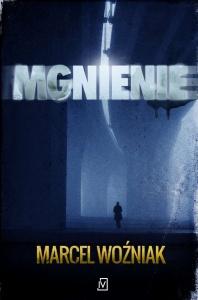 Mgnienie - Marcel Woźniak