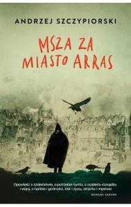 Msza za miasto Arras - Andrzej Szczypiorski