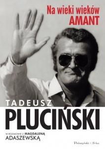 Na wieki wieków amant - Tadeusz Pluciński, Magdalena Adaszewska