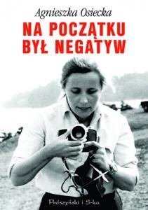 Na początku był negatyw - Agnieszka Osiecka