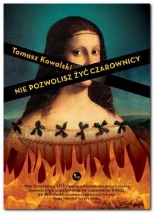 Nie pozwolisz żyć czarownicy - Tomasz Kowalski