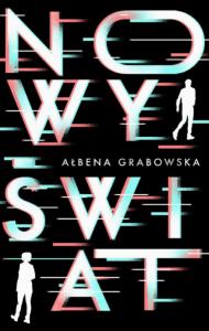 Nowy świat - Ałbena Grabowska