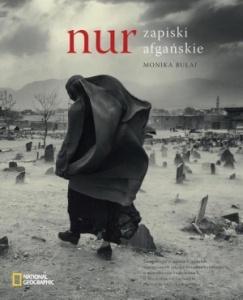 Nur. Zapiski afgańskie - Monika Bułaj