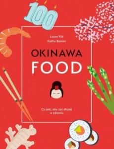 Okinawa food. Co jeść, aby żyć dłużej w zdrowiu - Laure Kie,  Kathy Bonan