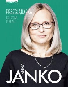 Przeglądarka. Felietony poufałe  - Anna Janko