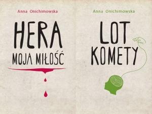 Lot komety/ Hera moja miłość - Anna Onichimowska