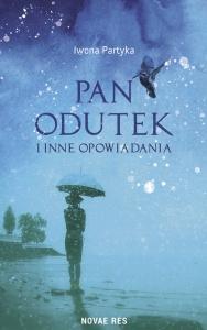 Pan Odutek i inne opowiadania - Iwona Partyka