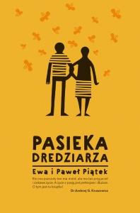 Pasieka Dredziarza - Ewa, Paweł Piątek