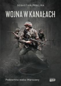 Wojna w kanałach - Sebastian Pawlina