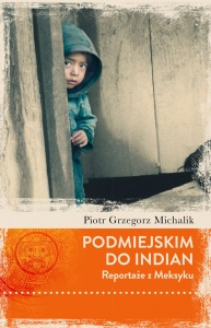 Podmiejskim do Indian - Piotr Michalik