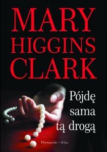 Pójdę sama tą drogą - Mary Higgins Clark