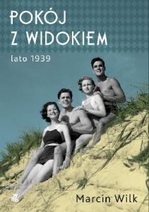 Pokój z widokiem. Lato 1939 - Marcin Wilk