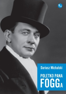 Poletko Pana Fogga - Dariusz Michalski