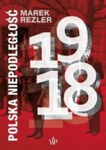Polska niepodległość 1918 - Marek Rezler